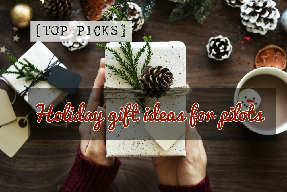 [Top Picks] Holiday gift ideas for pilots